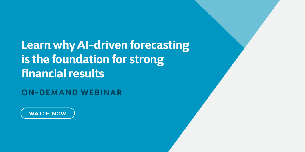 Learn why AI-driven forecasting is the foundation for strong financial results