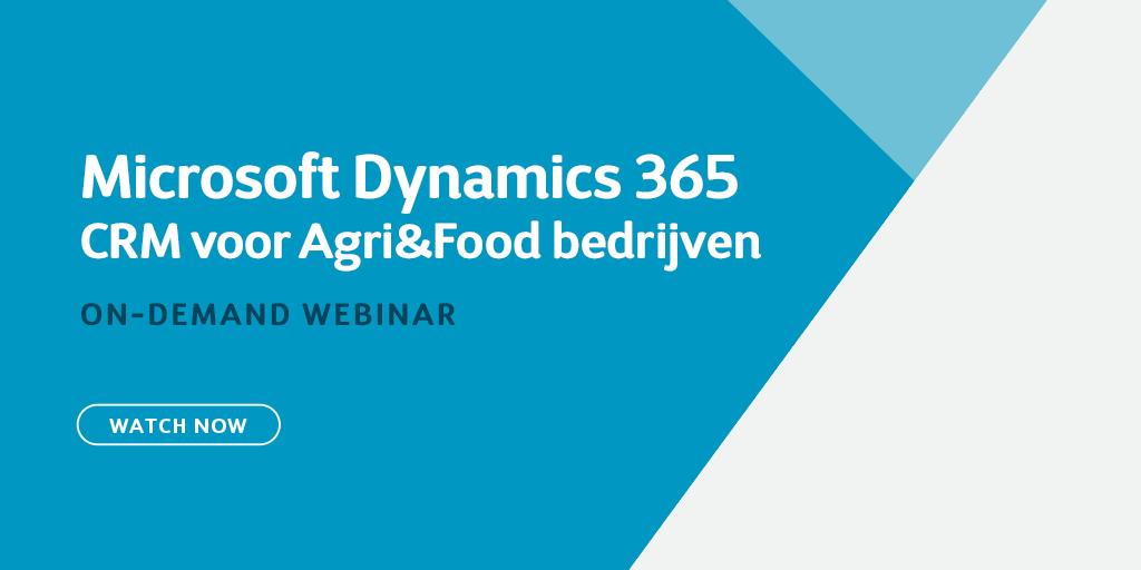 Dynamics 365 CRM voor Agri & Food bedrijven