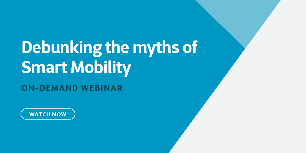 Debunking the myths of Smart Mobility