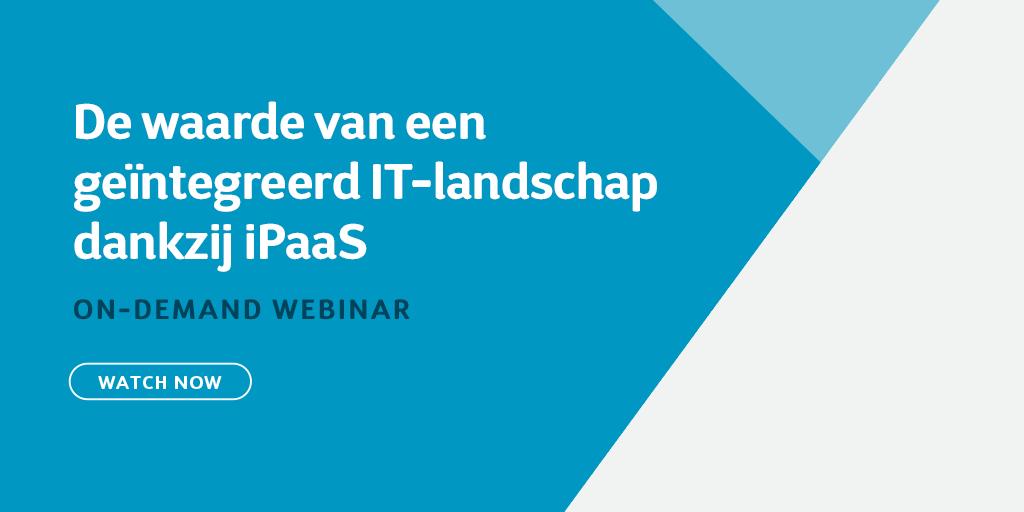 De waarde van een geïntegreerd IT-landschap dankzij iPaaS
