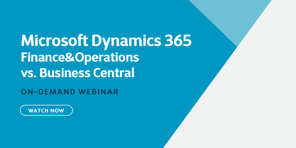 Dynamics 365 ERP: Finance&Operations vs. Business Central