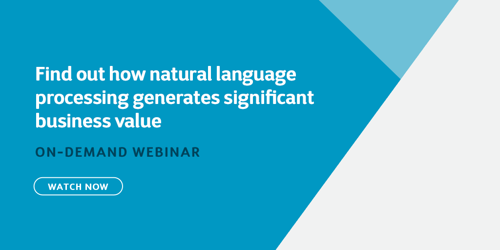 Find out how natural language processing generates significant business value