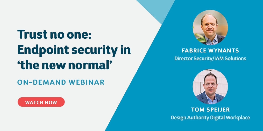 Trust no One: Endpoint Security in 'the New Normal'