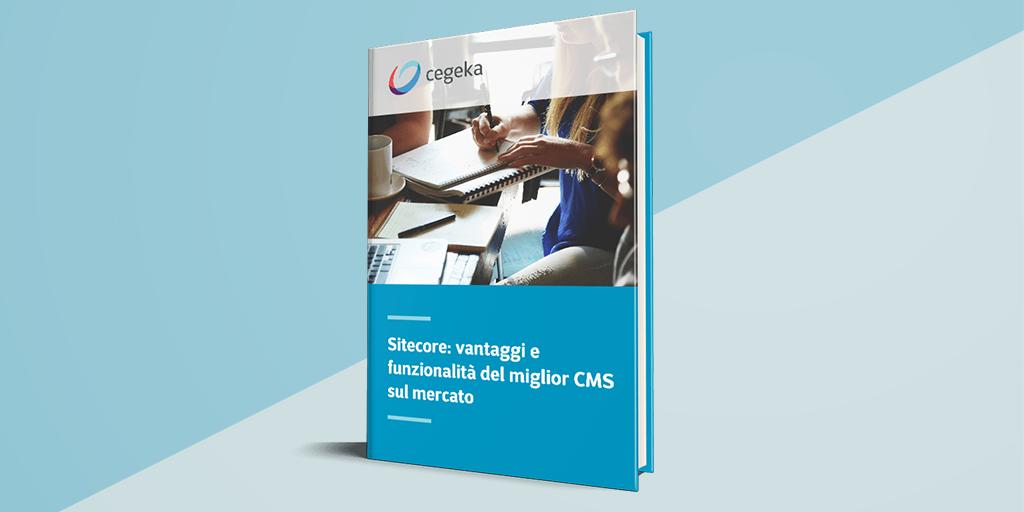 Sitecore: vantaggi e funzionalità del miglior CMS sul mercato