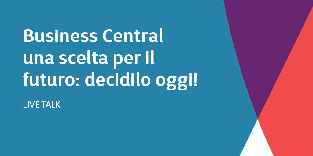 Business Central una scelta per il futuro: decidilo oggi!