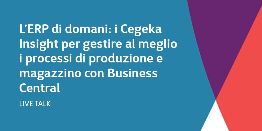 L'ERP di domani: i Cegeka Insight per gestire al meglio i processi di produzione e magazzino con Business Central